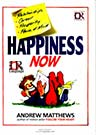 Happiness Now Andrew Mattews