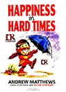 Happiness in Hard Times Andrew Mattews